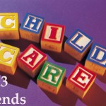 2013 Childcare Trends